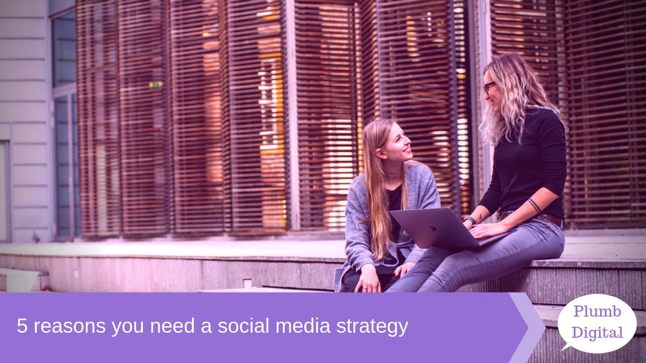 5 reasons you need a social media strategy