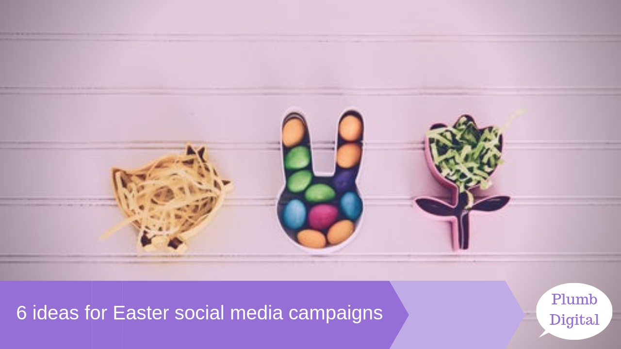 6 ideas for Easter social media campaigns