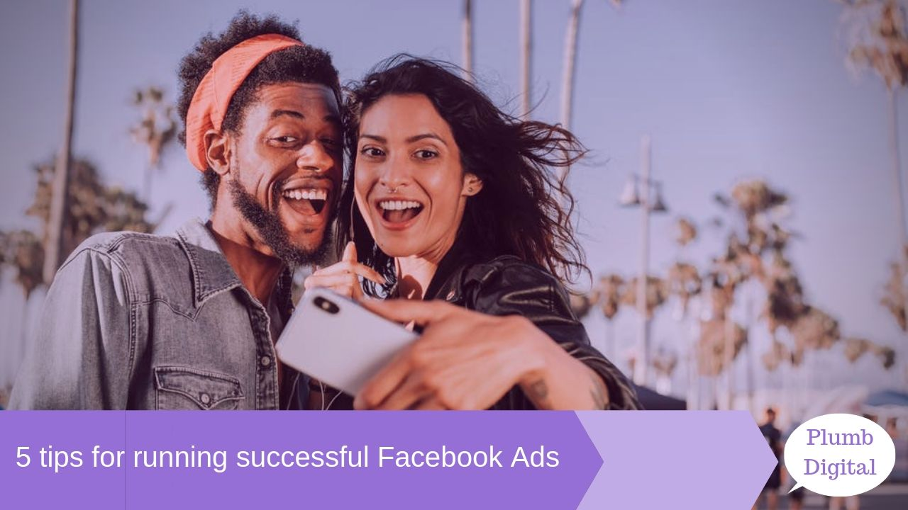 5 tips for running successful Facebook Ads