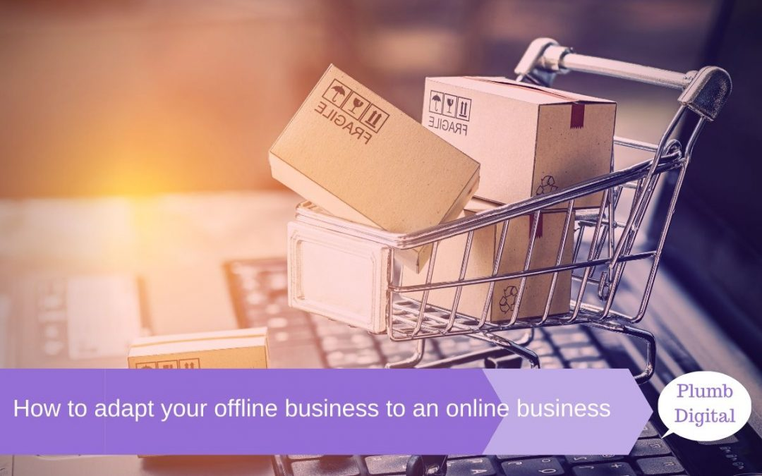 How to adapt your offline business to an online business